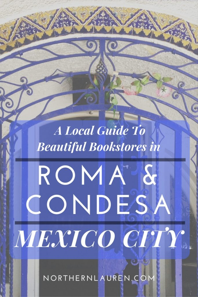The essential literary tour of Roma and Condesa in Mexico City. Quirky neighbourhoods full of beautiful bookstores, vibrant street art and tons of literary interest sights. This is the comprehensive guide to what to do and see, and where to eat and drink in Roma and Condesa.